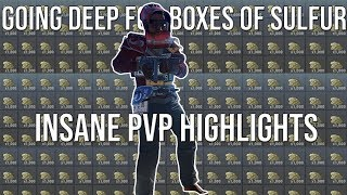 Going FULL Deep For 2 BOXES of Sulfur + INSANE PVP Highlights