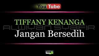 Video Karaoke TIFFANY KENANGA - Jangan Bersedih download MP3, 3GP, MP4, WEBM, AVI, FLV Oktober 2017