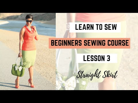 Beginner's Sewing Course - Project #3 - The Straight Skirt