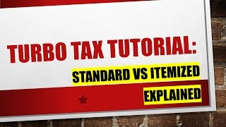 Explaining Turbo Tax:  Standard Deduction vs Itemized