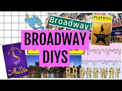 THREE EASY BROADWAY DIYS!