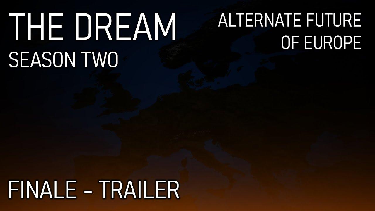 The Dream Season Two - Alternate Future of Europe - Finale Trailer