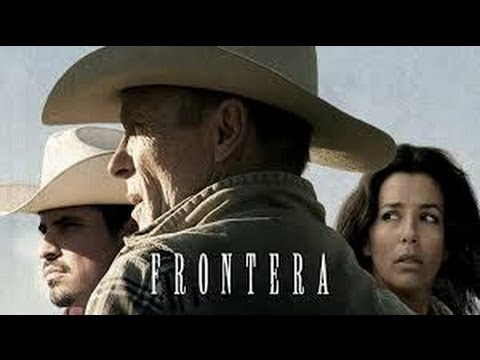 Frontera (2014) with Ed Harris, Michael Peña, Eva Longoria Movie