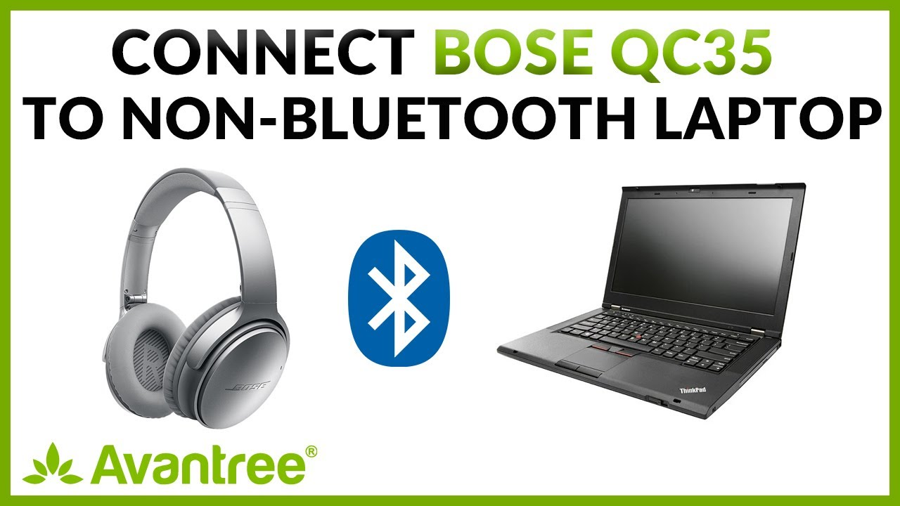 How to connect Bose QuietComfort 35 with PC via Avantree Bluetooth USB  Dongle Adapter