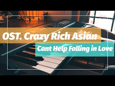Ost. Crazy Rich Asian - Can't Help Falling In Love (Kina Grannis) Original By Elvis Presley