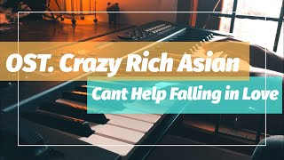 Gambar cover Ost. Crazy Rich Asian - Can't Help Falling in Love (Kina Grannis) Original By Elvis Presley