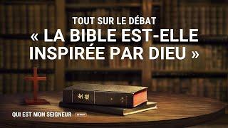Qui est mon Seigneur Clip de film — Tout sur le débat « La Bible est-elle inspirée par Dieu »