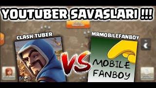 YOUTUBER SAVAŞLARI !! (Clash Tuber vs Mrmobılefanboy) | Clash Of Clans