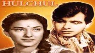 HULCHUL - Dilip Kumar, Nargis,