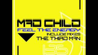 Mad Child - Feel The Energy (The Third Man