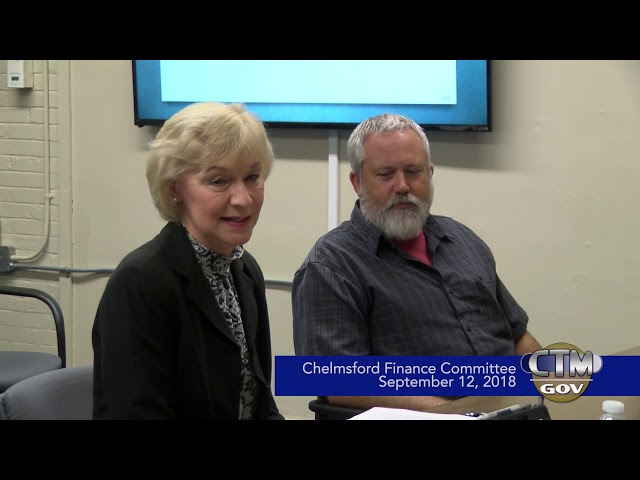Chelmsford Finance Committee September 12, 2018