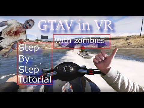 How To Play GTA5 In Virtual Reality With Oculus Or Vive With Vive Controller (2Mods) '&zombies'.