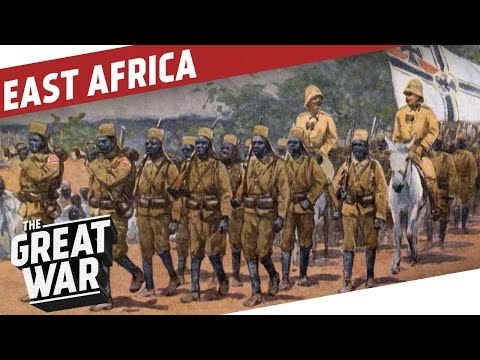 German East Africa - World War 1 Colonial Warfare I THE GREAT WAR Special