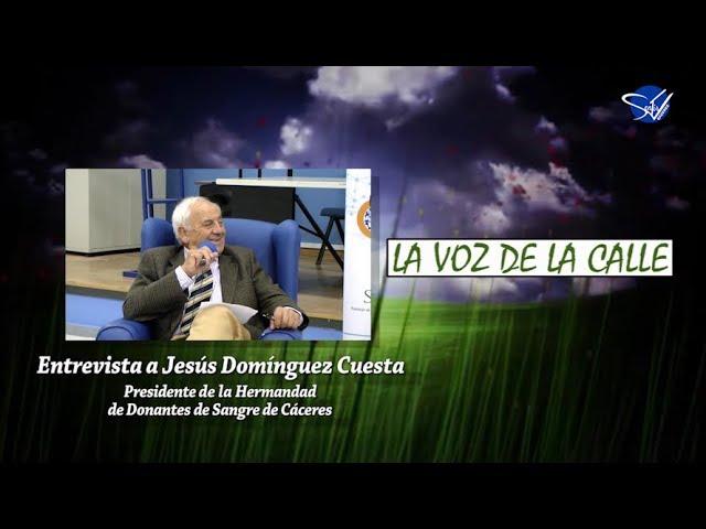 La Voz de la Calle - Entrevista a Jesús Domínguez Cuesta, Asociación de Donantes de Sangre