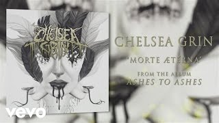 Chelsea Grin - Morte ætérna (audio)