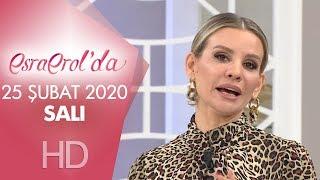 Esra Erol'da 25 Şubat 2020 | Salı