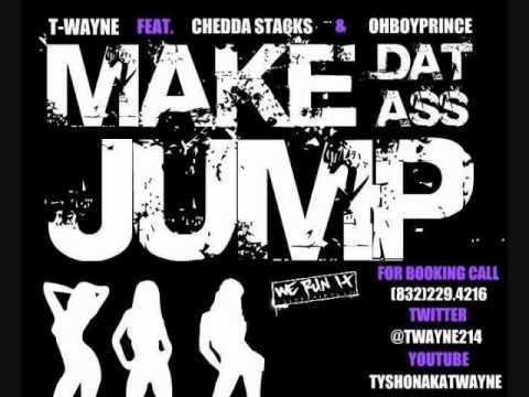 MAKE DAT ASS JUMP BY TWAYNE FT @OHBOYPRINCE AND CHEDDA - TWERK SONGS