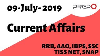 Daily Current Affairs & GK Updates | 09 July 2019 | PREPQ GK S…