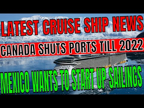 Cruise Ship News: Canada Maritime and Alaska Sailings Cancelled Mexico Tries Start Up Cruises