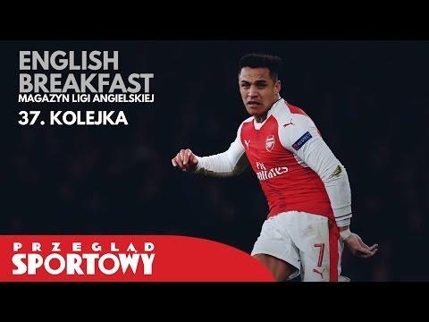 English Breakfast - Magazyn Ligi Angielskiej [37. kolejka]