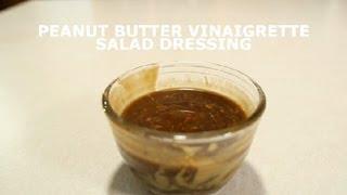 Peanut Butter Vinaigrette Salad Dressing : Salads