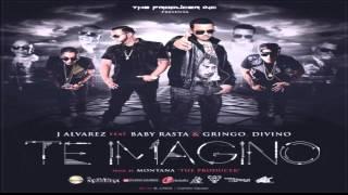 J Alvarez Feat. Baby Rasta y Gringo Y Divino - Te Imagino
