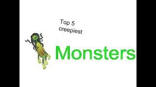 Top 5 creepiest monsters