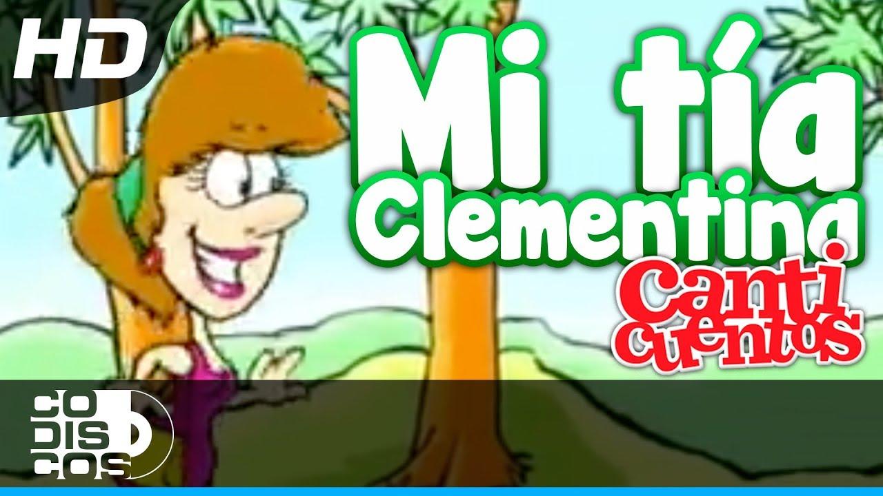 La Marcha De Mi Tía Clementina, Canción Infantil - Canticuentos ...