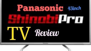 Panasonic shinobi pro smart TV Review