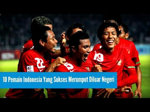 10 Pemain Indonesia Yang Sukses Merumput Di Luar Negeri