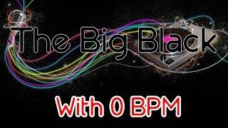 The Big Black with 0 BPM is weird (osu!)