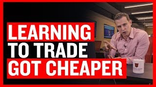 Learning How To Trade Just Got Cheaper