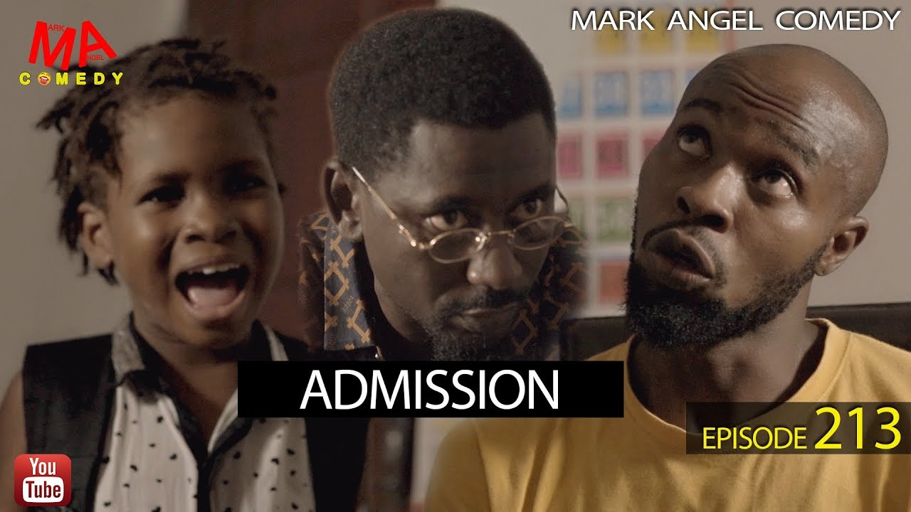 Download ADMISSION (Mark Angel Comedy) (Episode 213)