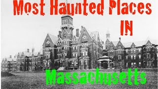 Most Haunted Places In Massachusetts
