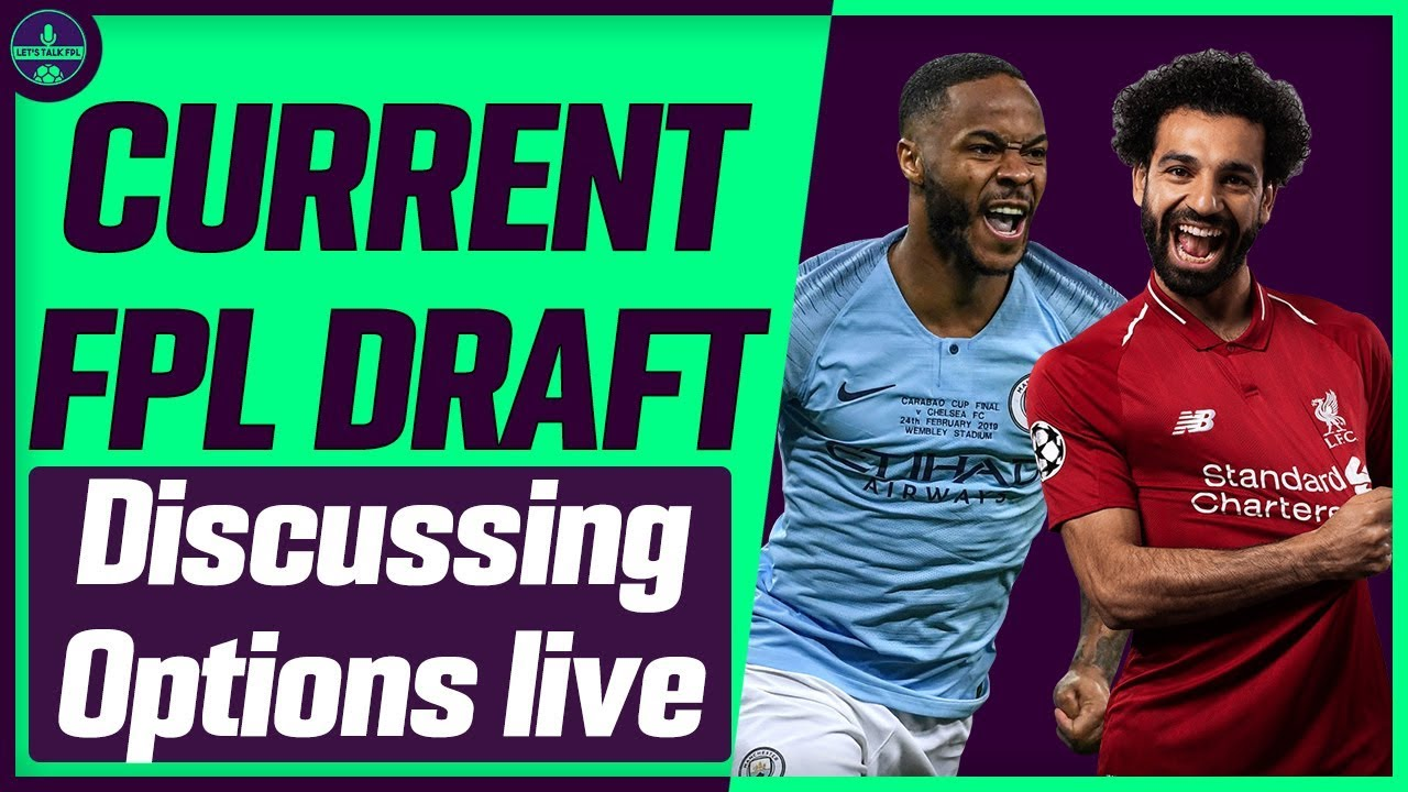 CURRENT FPL DRAFT | IS KANE BETTER THAN STERLING OR SALAH? | FANTASY  PREMIER LEAGUE TIPS 2019/20