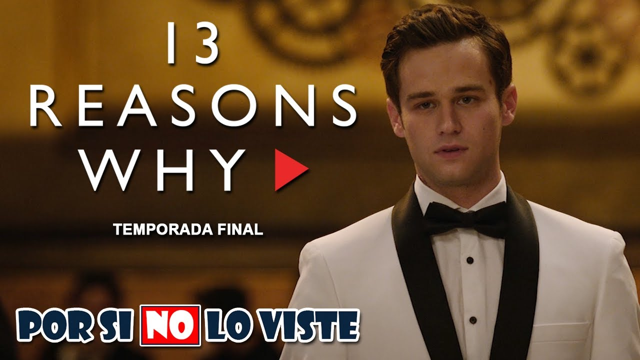 Por si no lo viste: 13 REASONS WHY (Temporada final)