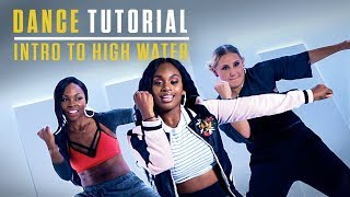 Step Up: High Water | Dance Tutorial | Intro to High Water