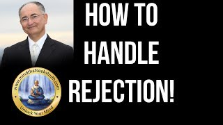 How To Handle Rejection!