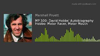 MP 300: David Hobbs' Autobiography Hobbo: Motor Racer, Motor Mouth