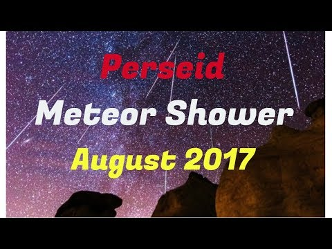 How Will Be Meteor Shower August 2017 | HS How