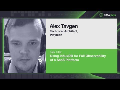 Aleksandr Tavgen [Playtech] | Using InfluxDB for Full Observability of a  SaaS Platform | InfluxDays
