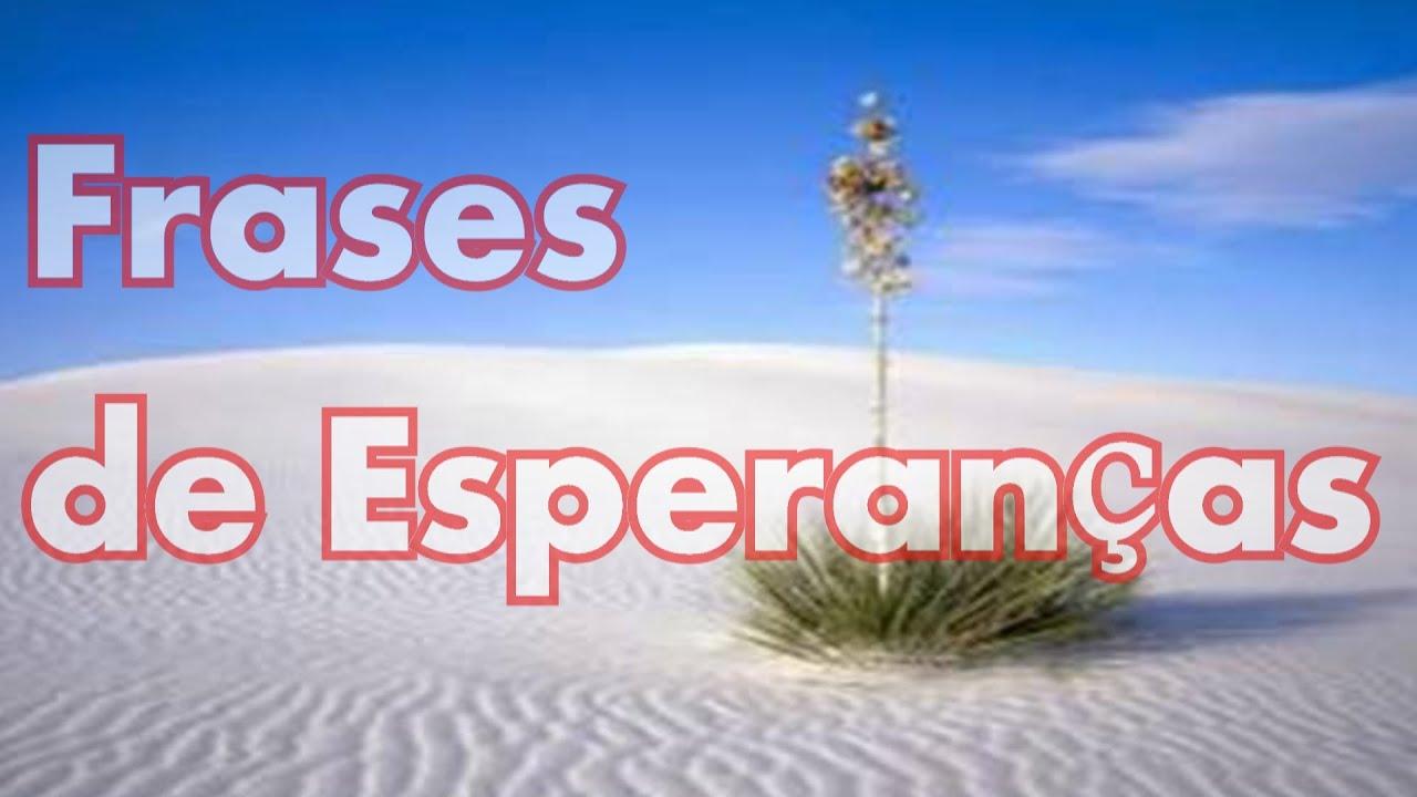 Belas Frases De Sabedoria: Belas Frases De Esperança #1