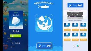 NEW APP Fish for cat|| EARN ON PayPal $2-$20 || تطبيق جديد لشحن البايبال الغير مفعل