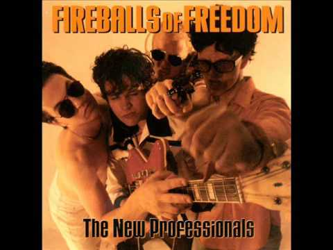 Fireballs Of Freedom - The New Professionals (Full Album)