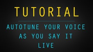 Autotune Your Voice As You Say It [LIVE]