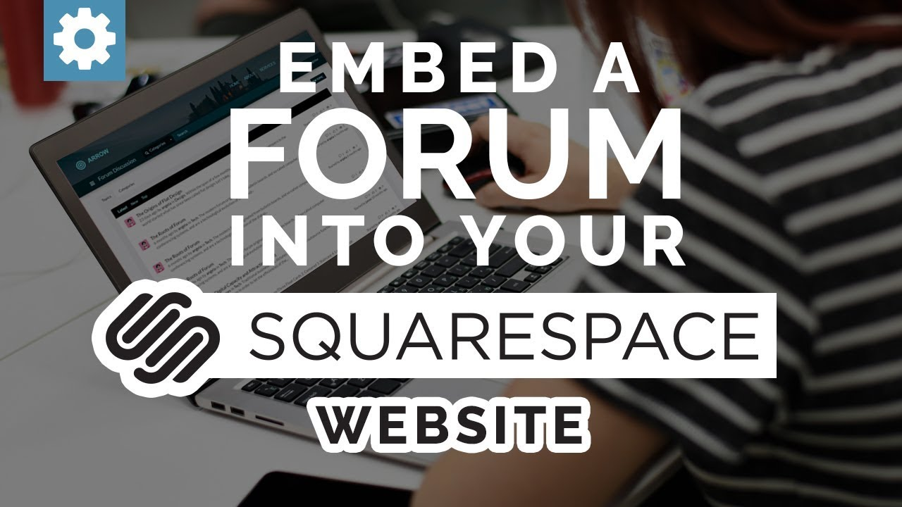 Embed A Forum Into Your SquareSpace Website