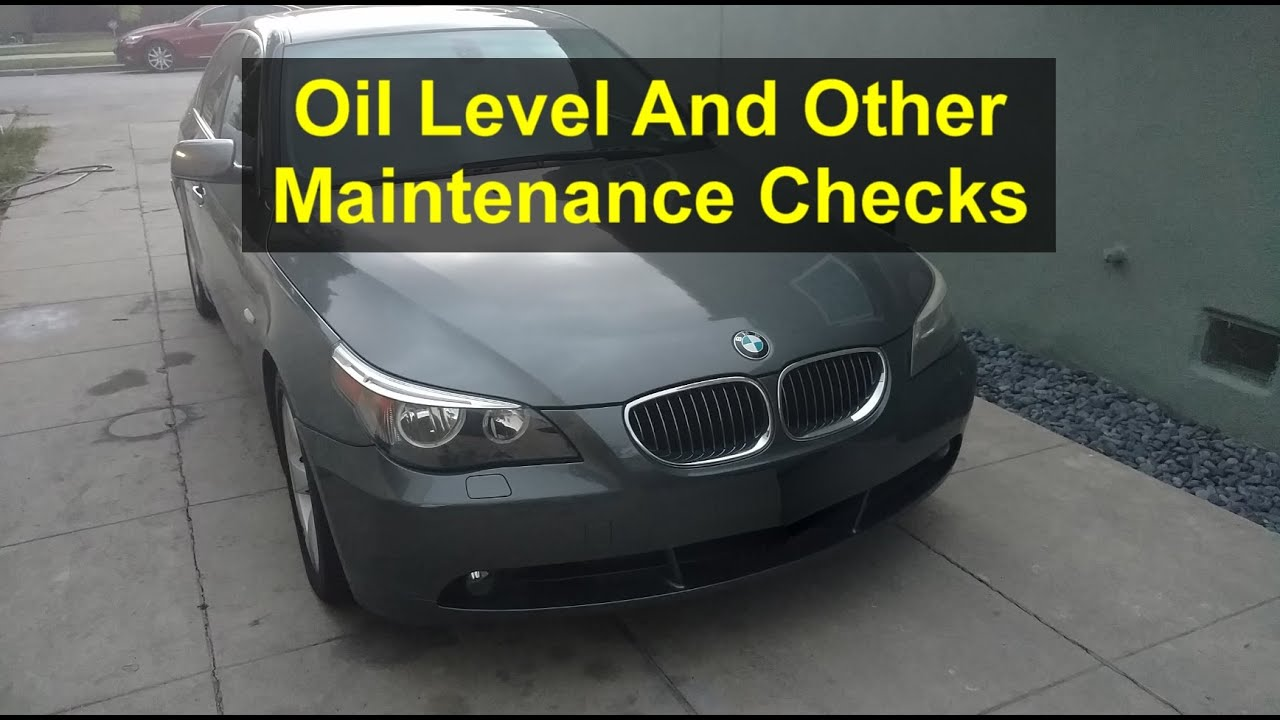 How to check oil and other maintenance items BMW 525i E60  VOTD