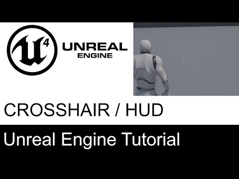 Unreal Engine 4 How To Add HUD + Crosshair