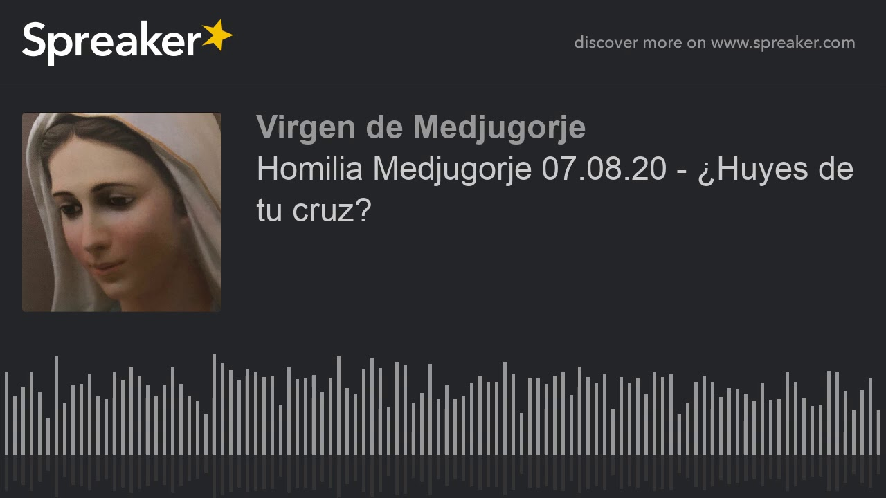 Homilia Medjugorje 07.08.20 - ¿Huyes de tu cruz?