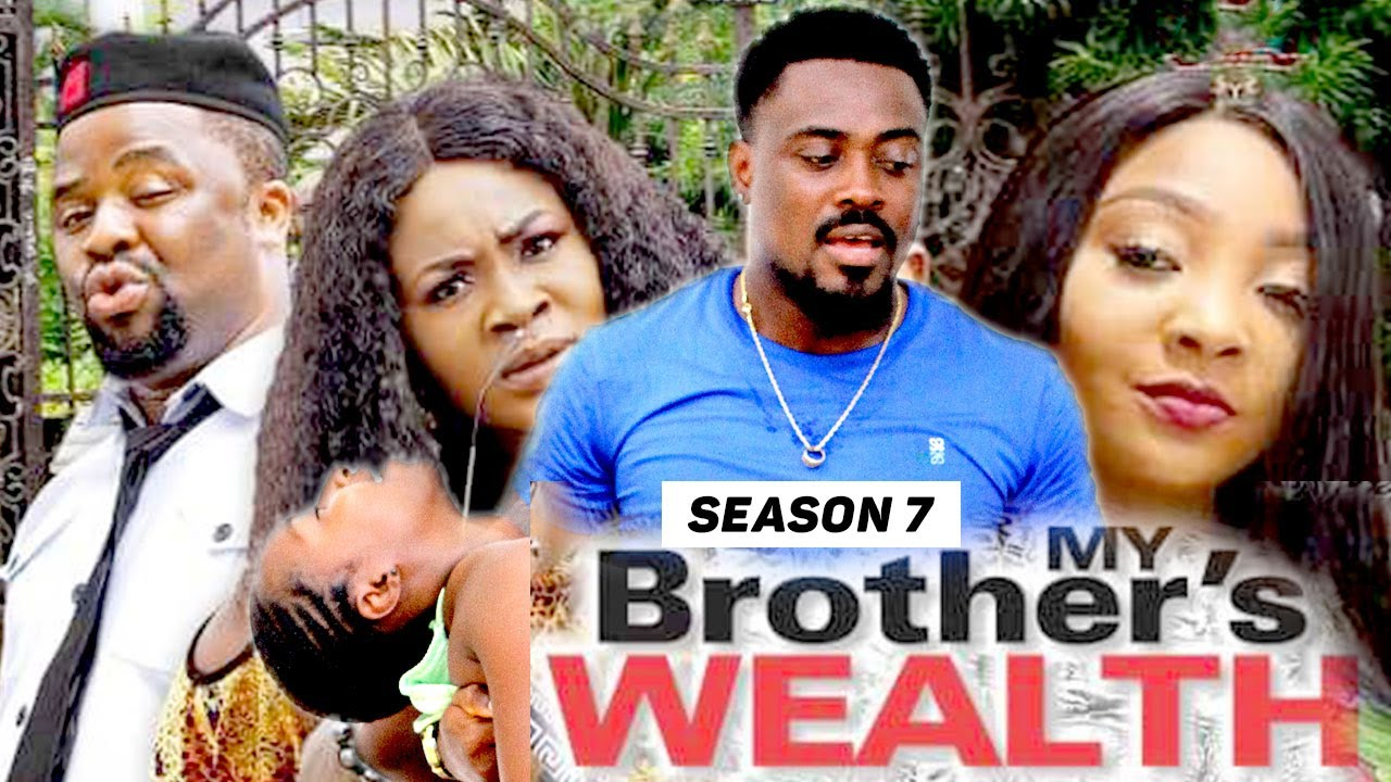 Download MY BROTHER'S WEALTH (SEASON 7) {TRENDING NEW MOVIE} - 2021 LATEST NIGERIAN NOLLYWOOD MOVIES